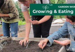 Garden Workshop: Growing & Eating Well