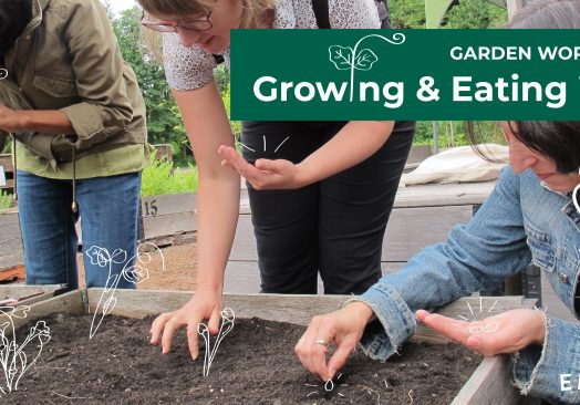 Garden Workshop: Growing & Eating Well